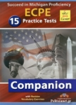 SUCCEED IN MICHIGAN ECPE 15 PRACTICE TESTS COMPANION (2013 FORMAT)