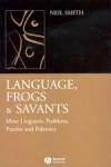 (P/B) LANGUAGE, FROGS AND SAVANTS