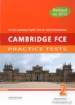 CAMBRIDGE FCE 2 PRACTICE TESTS (REVISED FOR 2015)