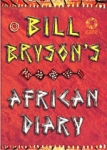 (H/B) BILL BRYSON'S AFRICAN DIARY