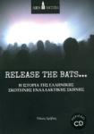 RELEASE THE BATS... (ΠΕΡΙΕΧΕΙ CD)