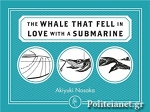 (P/B) THE WHALE THAT FELL IN LOVE WITH A SUBMARINE