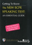 GETTING TO KNOW THE NEW ECPE SPEAKING TEST: AN ESSENTIAL GUIDE (+DVD)