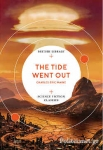 (P/B) THE TIDE WENT OUT