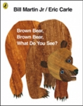 (P/B) BROWN BEAR, BROWN BEAR, WHAT DO YOU SEE?
