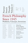 (H/B) FRENCH PHILOSOPHY SINCE 1945
