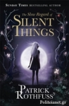 (P/B) THE SLOW REGARD OF SILENT THINGS