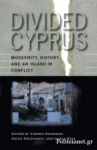 (P/B) DIVIDED CYPRUS - MODERNITY HISTORY & AN ISLAND IN CONFLICT