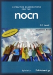 8 PRACTICE EXAMINATIONS FOR THE NOCN C2