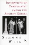 (P/B) INTIMATIONS OF CHRISTIANITY AMONG THE ANCIENT GREEKS