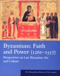 (P/B) BYZANTIUM: FAITH AND POWER (1261-1557)