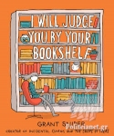 (P/B) I WILL JUDGE YOU BY YOUR BOOKSHELF