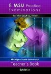 8 MSU PRACTICE EXAMINATIONS FOR THE CELP (C2 LEVEL)
