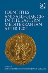 (H/B) IDENTITIES AND ALLEGIANCES IN THE EASTERN MEDITERRANEAN AFTER 1204