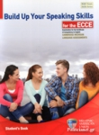 BUILD UP YOUR SPEAKING SKILLS FOR THE ECCE - EXAMINATION FOR THE CERTIFICATE OF COMPETENCY IN ENGLISH