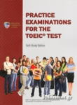 PRACTICE EXAMINATIONS FOR THE TOEIC TEST (+5CD)
