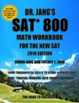 DR. JANG'S SAT 800 MATH WORKBOOK FOR THE NEW SAT 2018 EDITION