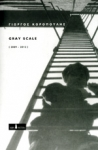 GRAY SCALE (2009-2012)