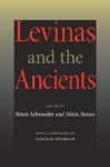 (P/B) LEVINAS AND THE ANCIENTS