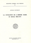 LA FONDATION DE L'EMPIRE SERBE LE KRALJ MILUTIN