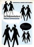 (P/B) THE PROFESSIONALISATION OF POLITICAL COMMUNICATION