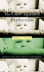 (P/B) THE CASE AGAINST PERFECTION
