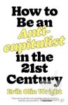 (P/B) HOW TO BE AN ANTICAPITALIST IN THE TWENTY-FIRST CENTURY