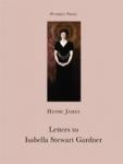 LETTERS TO ISABELLA STEWART GARDNER