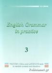 ENGLISH 3 - GRAMMAR IN PRACTICE