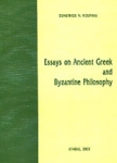 ESSAYS ON ANCIENT GREEK AND BYZANTINE PHILOSOPHY
