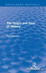 (P/B) THE ORIGIN AND GOAL OF HISTORY