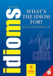 WHAT'S THE IDIOM FOR? - IDIOMS (+CD)