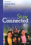 STAY CONNECTED B1+ (+PRACTICE TESTS)