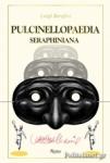 (H/B) PULCINELLOPAEDIA SERAPHINIANA