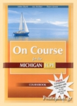ON COURSE FOR THE MICHIGAN ECPE COURSEBOOK