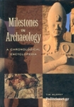 (H/B) MILESTONES IN ARCHAEOLOGY - A CHRONOLOGICAL ENCYCLOPAEDIA