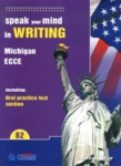 SPEAK YOUR MIND IN WRITING MICHIGAN ECCE CEF:B2