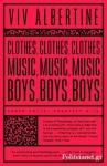 (P/B) CLOTHES, CLOTHES, CLOTHES. MUSIC, MUSIC, MUSIC. BOYS, BOYS, BOYS