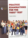 PRACTICE EXAMINATIONS FOR THE TOEIC TEST TEACHER'S BOOK (+5 CD)