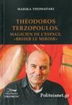THOMADAKI: THEODOROS TERZOPOULOS, MAGICIEN DE L'ESPACE: «BRISER LE MIROIR»