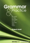 GRAMMAR AND PRACTICE B2 LEVEL FOR THE MICHIGAN ECCE AND THE MSU CELC