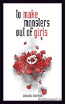 (H/B) TO MAKE MONSTERS OUT OF GIRLS