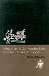 (P/B) RITUAL AND DOMESTIC LIFE IN PREHISTORIC EUROPE
