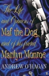 (P/B) THE LIFE AND OPINIONS OF MAF THE DOG, AND OF HIS FRIEND MARILYN MONROE