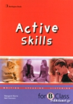 ACTIVE SKILLS FOR B CLASS - WRITING SPEAKING LISTENING