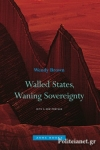 (P/B) WALLED STATES, WANING SOVEREIGNTY