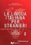 LA LINGUA ITALIANA PER STRANIERI 2 CORSO ELEMENTARE E INTERMEDIO