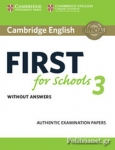 CAMBRIDGE FIRST FOR SCHOOLS 3