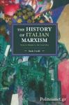 (P/B) THE HISTORY OF ITALIAN MARXISM