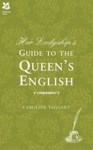 (H/B) HER LADYSHIP'S GUIDE TO THE QUEEN'S ENGLISH